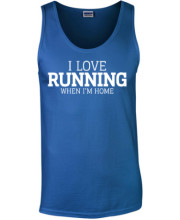 I love running when i'm home