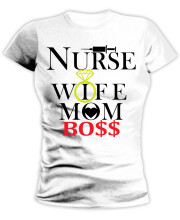 NURSE, WIFE, MOM, BO$$