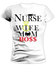 NURSE, WIFE, MOM, BO$$
