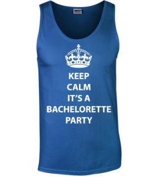 Keep calm its a bachelorette party