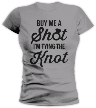 Buy me a shot I am tying a know