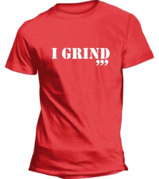 I grind