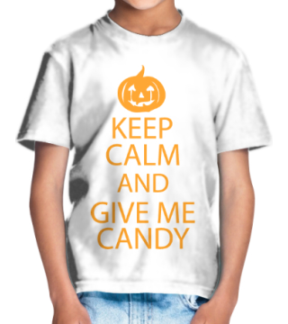 Keep calm and give me candy